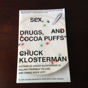 Sex, Drugs, and Cocoa Puffs: A Low Culture Manifesto (Now With a New Middle)