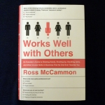 Works Well with Others by Ross McCammon. Jacket design by Jim Tierney